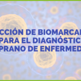 DETECCIÓN DE BIOMARCADORES PARA DIAGNÓSTICO TEMPRANO