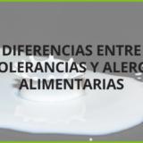 DIFERENCIAS ENTRE INTOLERANCIAS Y ALERGIAS ALIMENTARIAS