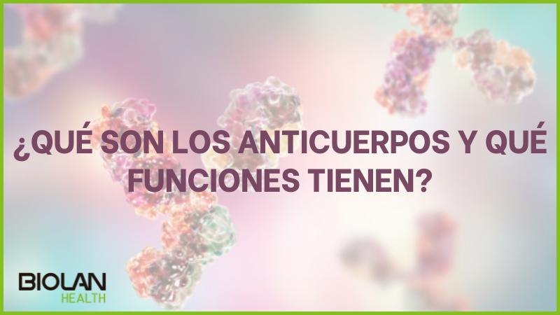 https://biolanhealth.com/wp-content/uploads/2021/05/Que-son-los-anticuerpos.png